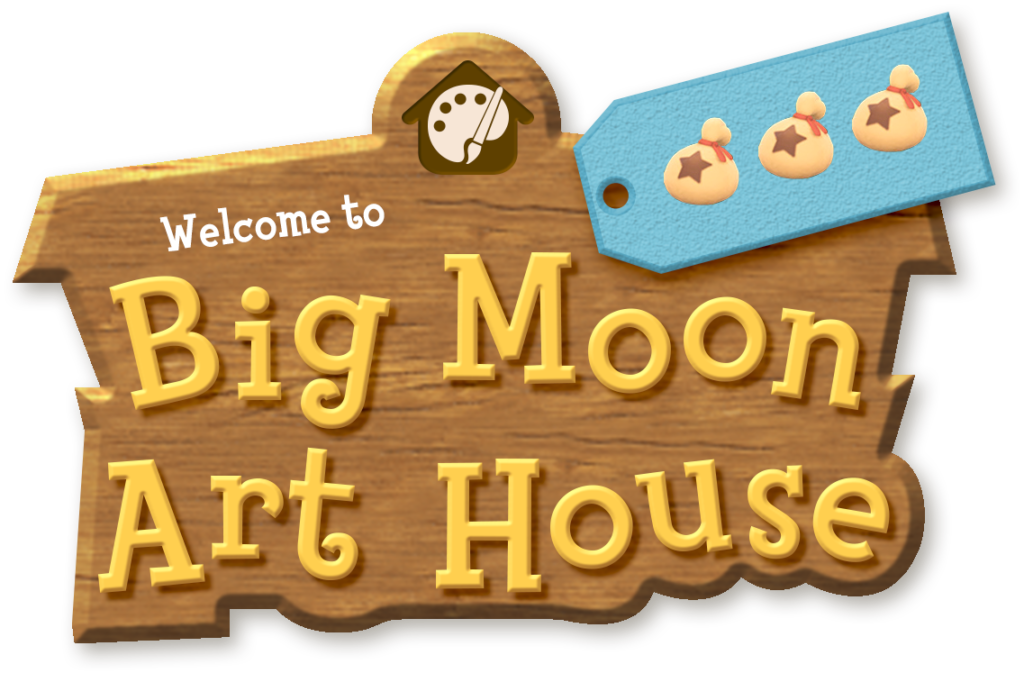 A wooden sign says Welcome to Big Moon Art House in the style of the Animal Crossing sign.